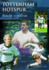 Tottenham Hotspur: Player by Player - Ivan Ponting