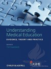 Understanding Medical Education: Evidence, Theory and Practice - Tim Swanwick