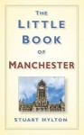 The Little Book of Manchester - Stuart Hylton