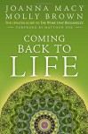 Coming Back to Life: The Updated Guide to the Work that Reconnects - Joanna Macy, Molly Young Brown, Matthew Fox