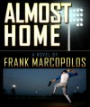 Almost Home - Frank Marcopolos
