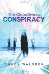 The CleanSweep Conspiracy - Chuck Waldron