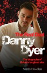 Danny Dyer: The Real Deal - Martin Howden