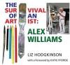 Alex Williams: The Survival of an Artist - Liz Hodgkinson