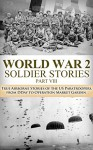 World War 2 Soldier Stories VIII: True Airborne Stories of the US Paratroopers, from D-Day to Operation Market Garden (World War 2, World War II, Airborne, ... Garden, Paratroopers, US military Book 1) - Ryan Jenkins, World War 2, World War II, Momuments Men, Killing Patton, A Higher Call, Soldier Stories, Allied Heroes