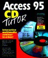 Access 95 Tutor: The Interactive Seminar in a Box - Greg M. Perry
