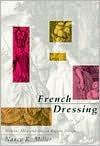 French Dressing: Women, Men, and Fiction in the Ancien Regime - Nancy K. Miller