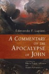A Commentary on the Apocalypse of John - Edmondo F. Lupieri, Adam Kamesar, Maria Poggi Johnson