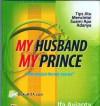 My Husband, My Prince : Tip Jitu Mencintai Suami Apa Adanya - Ifa Avianty