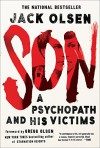 Son: A Psychopath and his Victims - Jack Olsen, Gregg Olsen