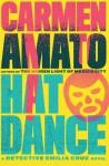 Hat Dance: An Emilia Cruz Novel - Carmen Amato