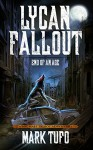 Lycan Fallout 3: End Of An Age: A Michael Talbot Adventure - Mark Tufo