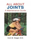 All About Joints: How to Prevent and Recover from Common Injuries - Irwin M. Siegel