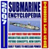 2007 Submarine Encyclopedia: U.S. Navy Submarine Fleet, Sub History, Technology, Ship Information; Submarine Pioneers, Cold War Technology (Ringbound And Cd Rom Set) - United States Department of Defense