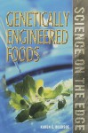 Science on the Edge - Genetically Engineered Food (Science on the Edge) - Karen E. Bledsoe