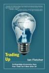 Trading Up - Ian Fletcher, Edward N. Luttwak