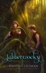 Jabberwocky: A Novel - Daniel Coleman