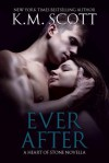 Ever After - K.M. Scott
