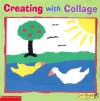 Creating with Collage - Deborah Schecter