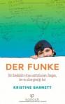 Der Funke: Die Geschichte eines autistischen Jungen, der es allen gezeigt hat - Kristine Barnett, Ines Klöhn