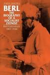 Berl: The Biography of a Socialist Zionist: Berl Katznelson 1887-1944 - Anita Shapira