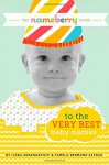 The Nameberry Guide to the Very Best Baby Names - Linda Rosenkrantz, Pamela Redmond Satran