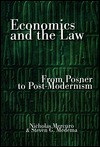 Economics and the Law: From Posner to Post-Modernism - Nicholas Mercuro