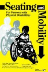 Seating and Mobility for Persons with Physical Disabilities - Lisa-Marie Calderone-Stewart
