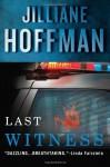 By Jilliane Hoffman Last Witness (C.J. Townsend Thriller) [Paperback] - Jilliane Hoffman