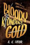 Bloody Klondike Gold: A Randi Braveheart Mystery Short Story - A.K. Taylor