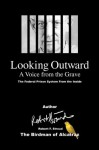 Looking Outward: A Voice From The Grave - Robert Stroud, Pam Eddings, Thomas Geddis, Dudley Martin