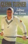 Lifting the Covers - Glenn Turner, Brian Turner