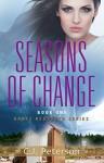 Seasons of Change: Grace Restored Series - Book One - C.J. Peterson