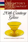 Collector's Compass: 20th Century Glass - Martingale & Company