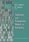 Statistical and Probabilistic Models in Reliability - Nikolaos Limnios, Dumitru Cezar Ionescu