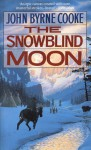 The Snowblind Moon - John Byrne Cooke