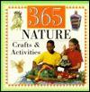 365 Nature Crafts & Activities - Karen Bledsoe, Candyce Norvell, Terri Chicko, Nancy Goodman, Joe Chicko