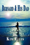 Bernard & His Dad - Kim Ellis