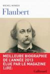 Flaubert - Michel Winock