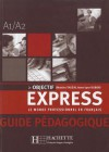 Objectif Express 1 Teacher's Guide - Anne-Lyse Dubois