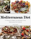 Mediterranean Diet: 175 Recipes for Weight Loss & Healthy Living. Mediterranean Diet Cookbook (Mediterranean Diet, Mediterranean Diet For Beginners, Mediterranean ... Mediterranean Diet Recipes, Weight Loss) - Janet Samuel
