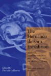 "The Hernando de Soto Expedition: History, Historiography, and ""Discovery"" in the Southeast - Patricia Kay Galloway"