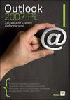 Outlook 2007 PL. Zarządzanie czasem i informacjami - Witold Wrotek