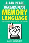 Memory Language - How to Develop Powerful Recall in 48 Minutes - Allan Pease, Karen Barbouttis