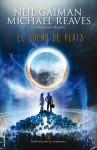El sueño de plata - Mónica Faerna, Michael Reaves, Neil Gaiman