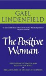 The Positive Woman - Gael Lindenfield