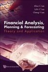 Financial Analysis, Planning And Forecasting: Theory and Application - Alice C. Lee, John C. Lee, Cheng-Few Lee