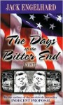 The Days of the Bitter End - Jack Engelhard