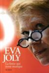 La force qui nous manque - Eva Joly, Judith Perrignon