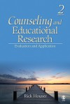 Counseling and Educational Research: Evaluation and Application - Rick A. Houser